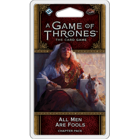 A Game of Thrones LCG: All Men Are Fools