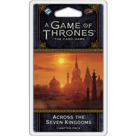 A Game of Thrones LCG: Across Seven Kingdoms