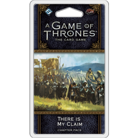 A Game of Thrones LCG: There Is My Claim